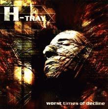 H tray - Worst Times Of Decline