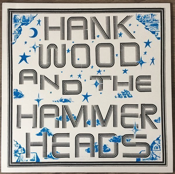 Hank Wood  The Hammerheads - Hank Wood And The Hammerheads