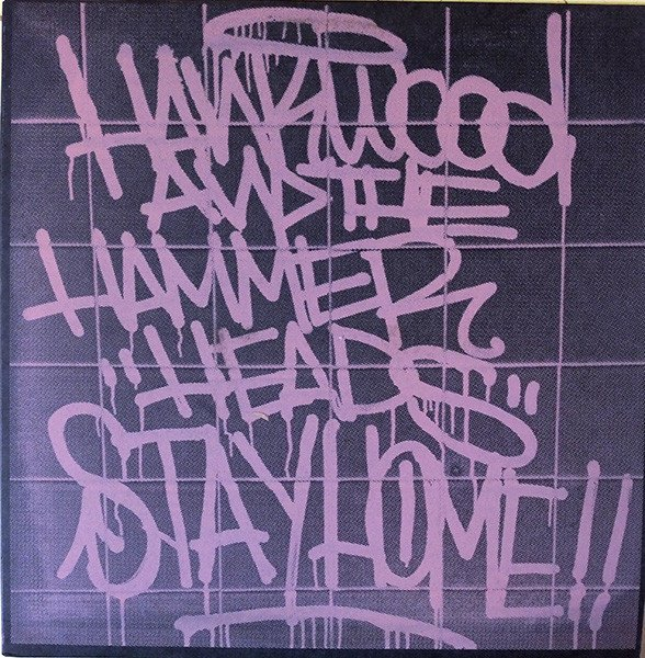 Hank Wood  The Hammerheads - Stay Home!!