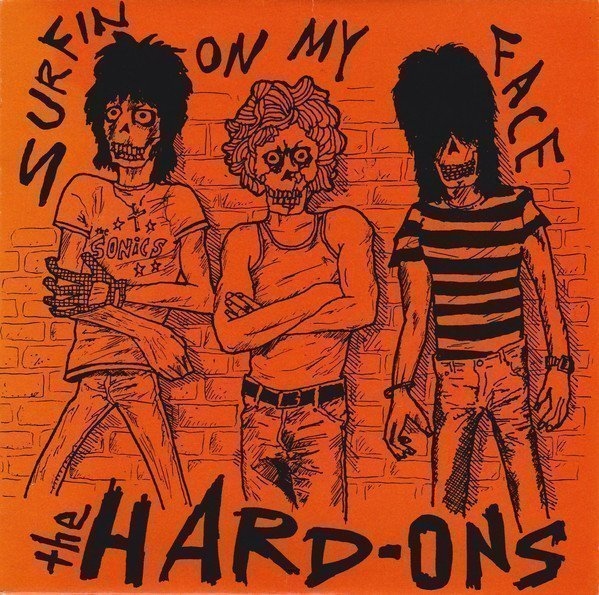Hard ons - Surfin On My Face