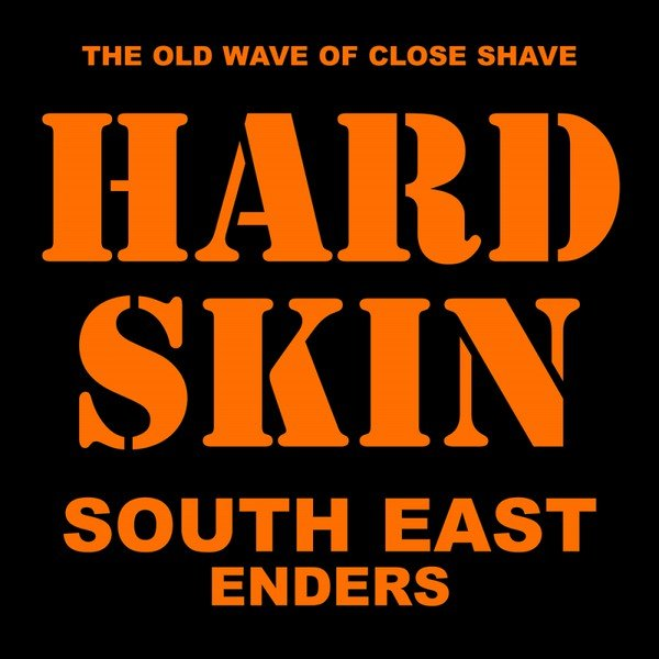 Hard Skin - South East Enders
