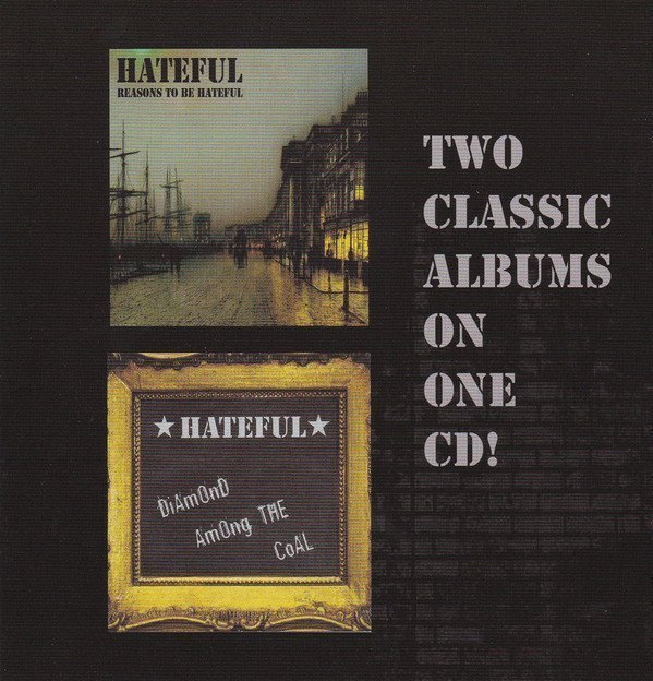 Hateful - Reasons To Be Hateful / Diamond Among The Coal - Two Classic Albums On One CD!