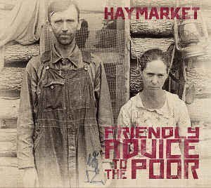 Haymarket - Friendly Advice To The Poor