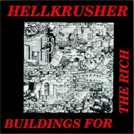 Hellkrusher - Buildings For The Rich