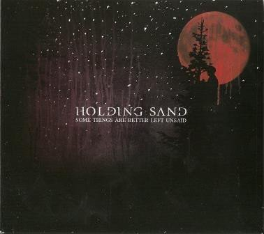 Holding Sand - Some Things Are Better Left Unsaid