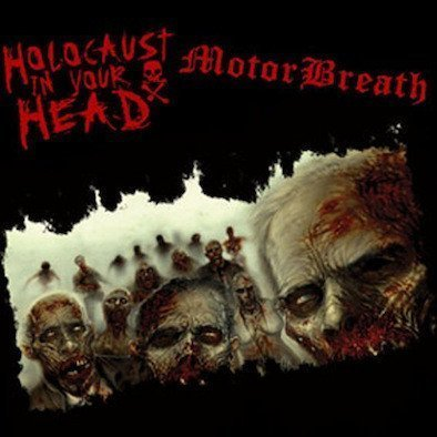 Holocaust In Your Head - Holocaust In Your Head / Motorbreath