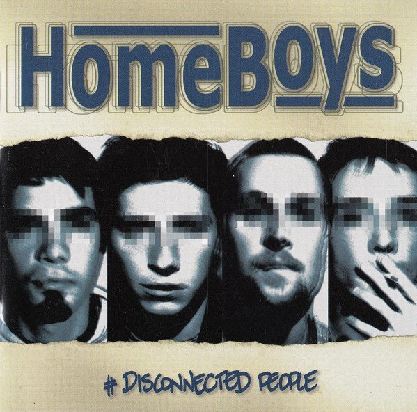 Homeboys - Disconnected People