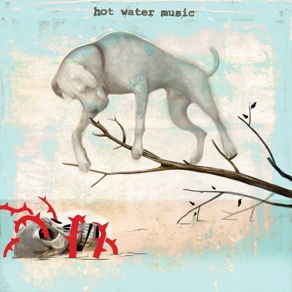 Hot Water Music - The Fire, The Steel, The Tread