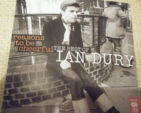 Ian Dury - Reasons To Be Cheerful The Best Of Ian Dury
