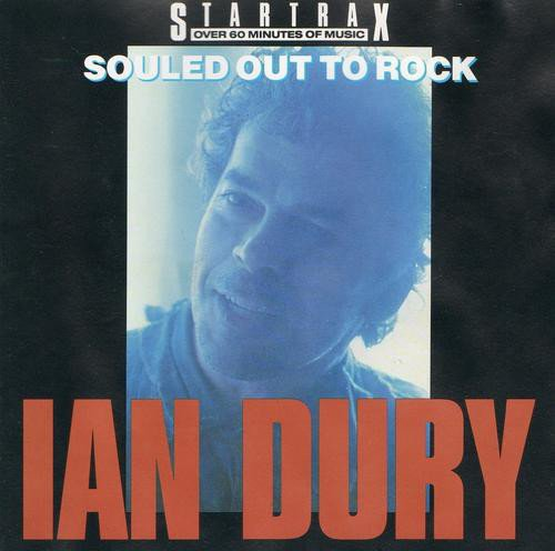 Ian Dury - Souled Out To Rock