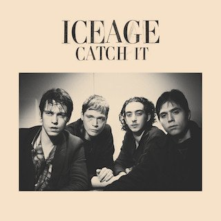 Iceage - Catch It