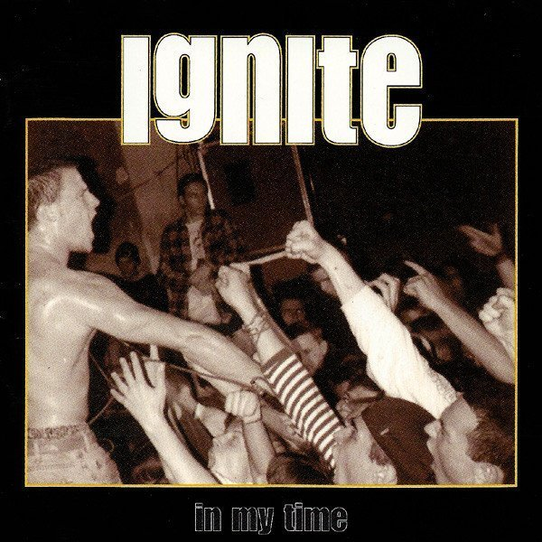 Ignite - In My Time
