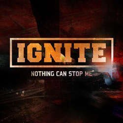Ignite - Nothing Can Stop Me