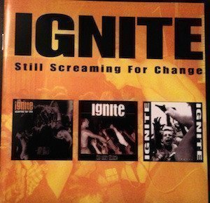 Ignite - Still Screaming For Change / The