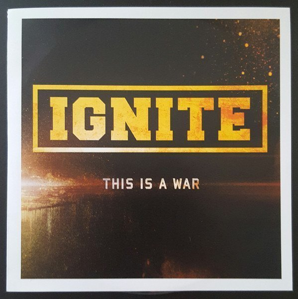 Ignite - This Is A War