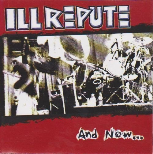 Ill Repute - And Now...