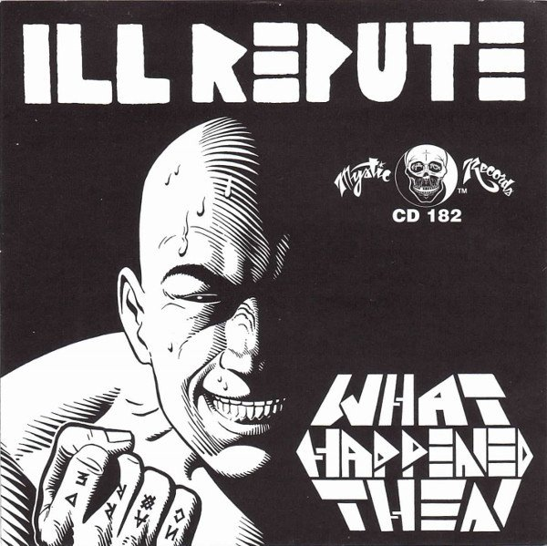 Ill Repute - What Happened Then