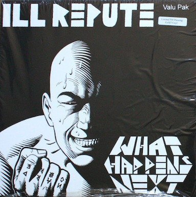 Ill Repute - What Happens Next / Oxnard Land Of No Toilets