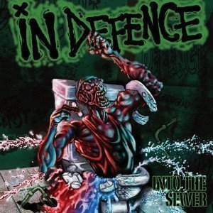 In Defence - Into The Sewer