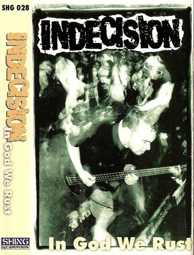 Indecision - In God We Rust