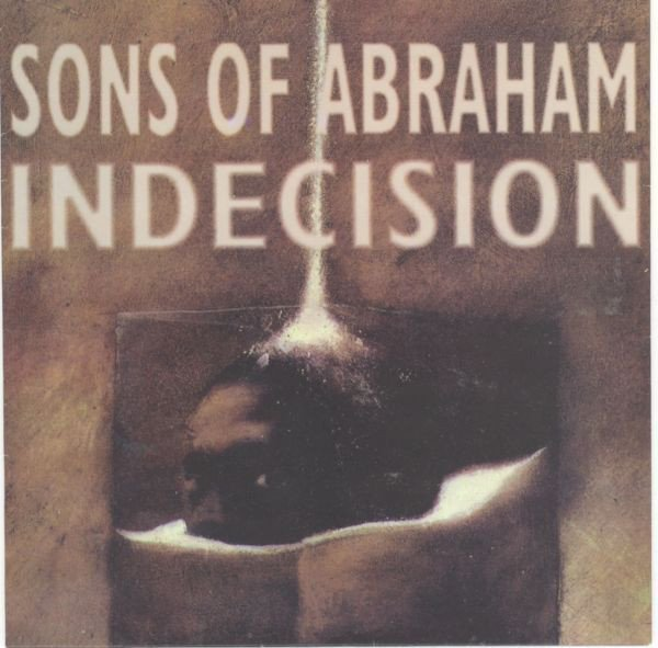 Indecision - Sons Of Abraham / Indecision
