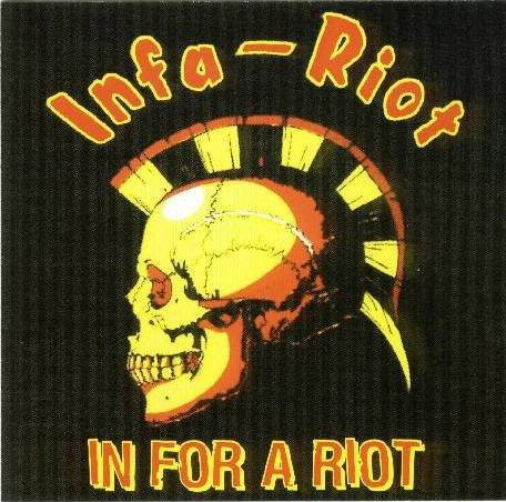 Infa riot - In For A Riot