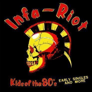 Infa riot - Kids Of The 80