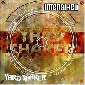 Intensified - Yard Shaker
