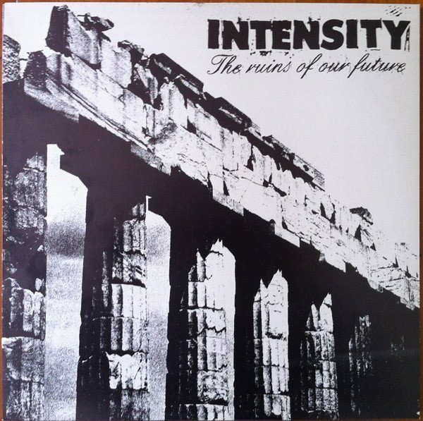 Intensity - The Ruins Of Our Future