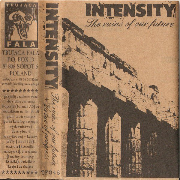 Intensity - The Ruins Of Our Future + Virtue Of Progress