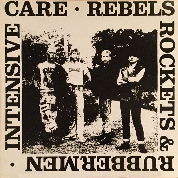 Intensive Care - Rebels Rockets & Rubbermen