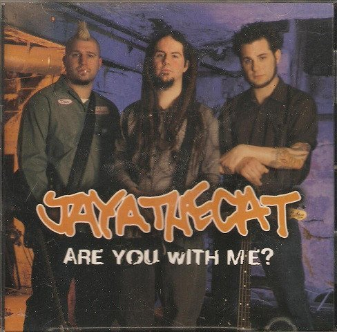 Jaya The Cat - Are You With Me?