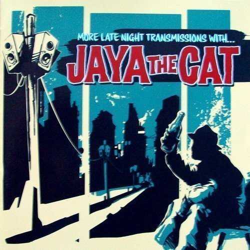 Jaya The Cat - More Late Night Transmissions With ...