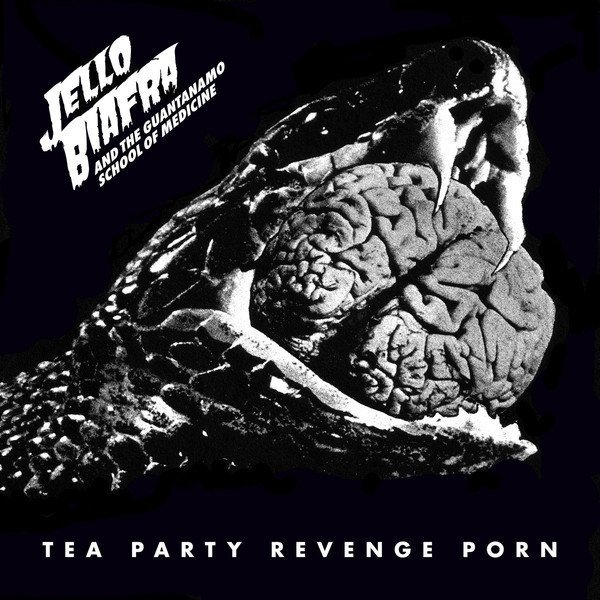 Jello Biafra  The Guantanamo School Of Medicine - Tea Party Revenge Porn