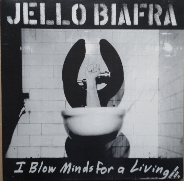Jello Biafra  The Melvins - I Blow Minds For A Living