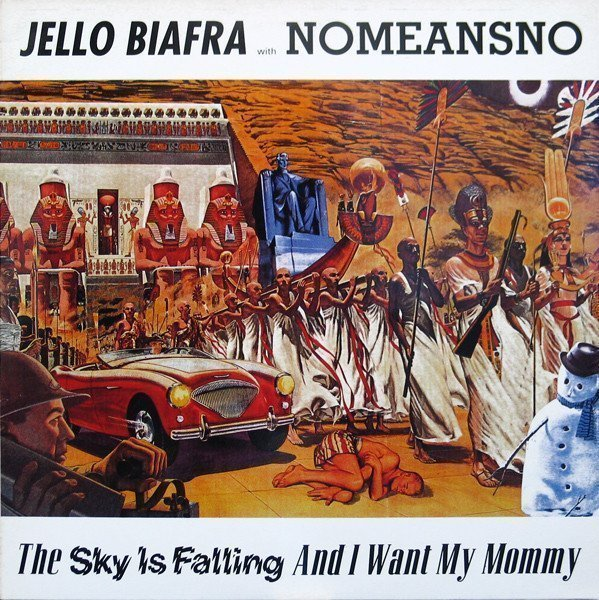 Jello Biafra  The Melvins - The Sky Is Falling And I Want My Mommy