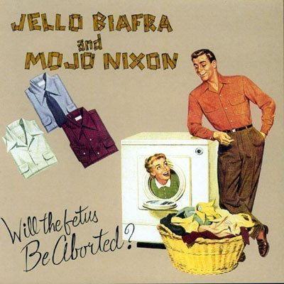 Jello Biafra  The Melvins - Will The Fetus Be Aborted?