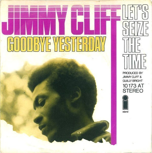 Jimmy Cliff - Goodbye Yesterday / Let