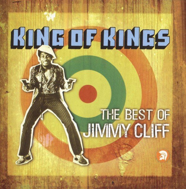 Jimmy Cliff - King Of Kings - The Best Of Jimmy Cliff