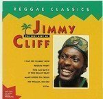 Jimmy Cliff - Reggae Classics - The Very Best Of