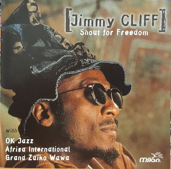Jimmy Cliff - Shout For Freedom