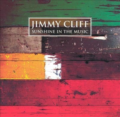 Jimmy Cliff - Sunshine In The Music