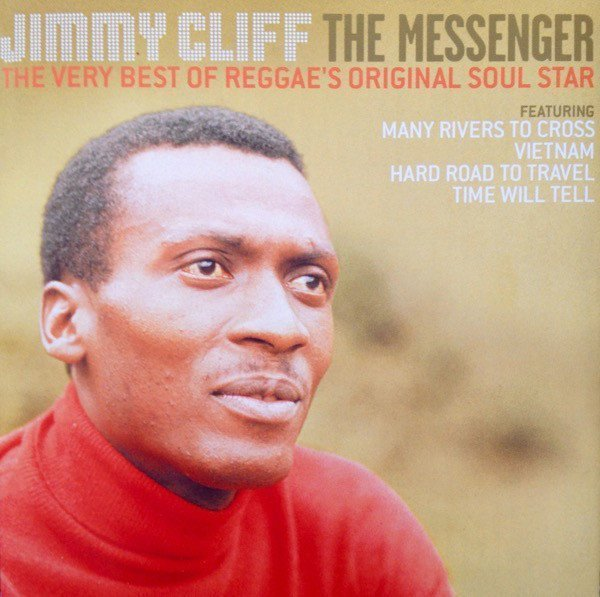 Jimmy Cliff - The Messenger (The Very Best Of Reggae