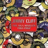 Jimmy Cliff - The Ska Singles 1961-1962