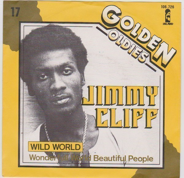 Jimmy Cliff - Wild World / Wonderful World Beautiful People