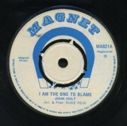 John Holt - I Am The One To Blame