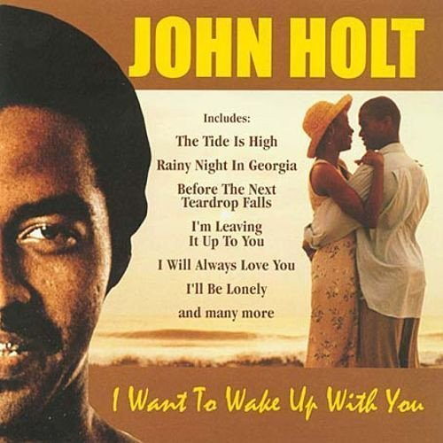 John Holt - I Want To Wake Up With You