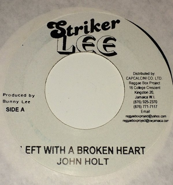 John Holt - Left With A Broken Heart / Let The Wicked Run Away