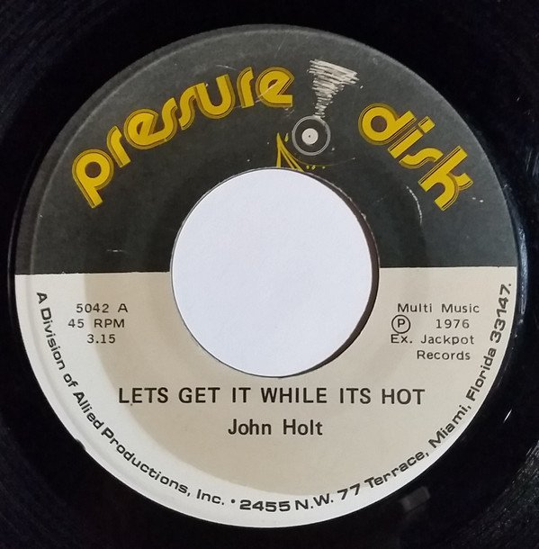 John Holt - Lets Get It While Its Hot