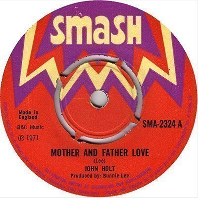 John Holt - Mother And Father Love